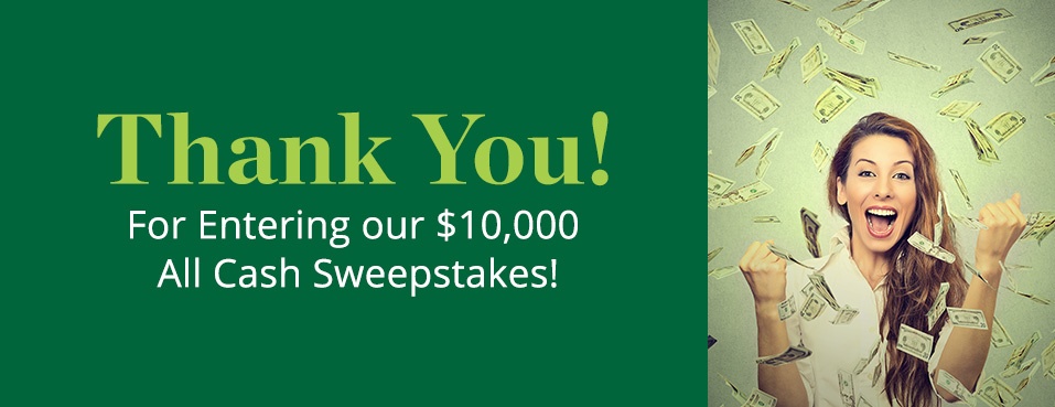 cash only sweepstakes thank you for entering our 10 000 all cash sweepstakes 860